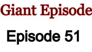 Giant Episode 51 English Subbed Watch Online