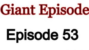 Giant Episode 53 English Subbed Watch Online