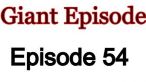 Giant Episode 54 English Subbed Watch Online