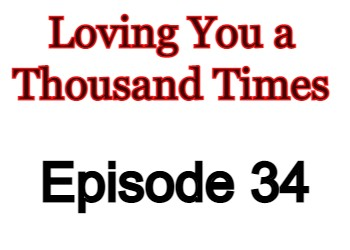 Loving You a Thousand Times Episode 34 English Subbed Watch Online