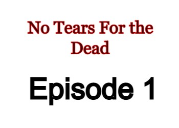 No Tears For the Dead 1 English Subbed Watch Online