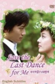 Save The Last Dance For Me Drama Episodes Watch Online