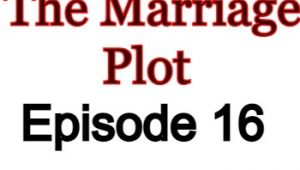 The Marriage Plot 16 English Subbed Watch Online