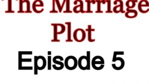 The Marriage Plot 5 English Subbed Watch Online