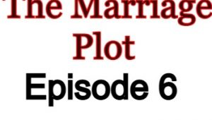 The Marriage Plot 6 English Subbed Watch Online