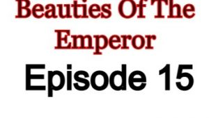 Beauties Of The Emperor Episode 15 English Subbed Watch Online