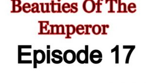 Beauties Of The Emperor Episode 17 English Subbed Watch Online