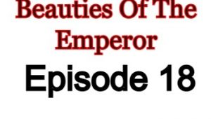 Beauties Of The Emperor Episode 18 English Subbed Watch Online
