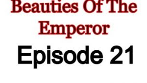 Beauties Of The Emperor Episode 21 English Subbed Watch Online