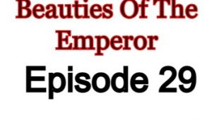 Beauties Of The Emperor Episode 29 English Subbed Watch Online