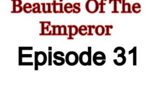 Beauties Of The Emperor Episode 31 English Subbed Watch Online