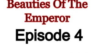 Beauties Of The Emperor Episode 4 English Subbed Watch Online
