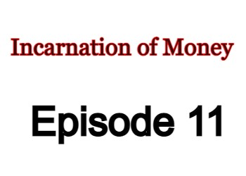 Incarnation of Money Episode 11 English Subbed Watch Online
