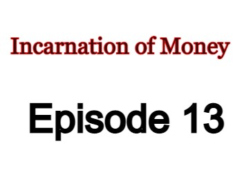 Incarnation of Money Episode 13 English Subbed Watch Online