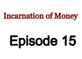 Incarnation of Money Episode 15 English Subbed Watch Online