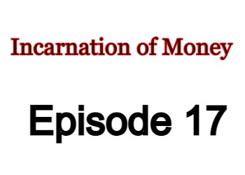 Incarnation of Money Episode 17 English Subbed Watch Online