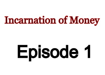 Incarnation of Money Episode 1 English Subbed Watch Online