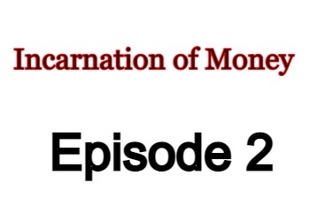 Incarnation of Money Episode 2 English Subbed Watch Online