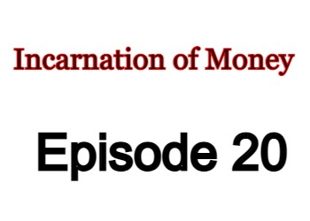 Incarnation of Money Episode 20 English Subbed Watch Online