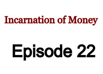 Incarnation of Money Episode 22 English Subbed Watch Online