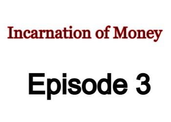 Incarnation of Money Episode 3 English Subbed Watch Online