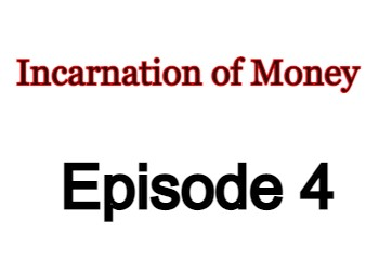 Incarnation of Money Episode 4 English Subbed Watch Online