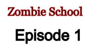Zombie School Episode 1 English Subbed Watch Online