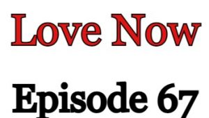 Love Now Episode 67 English Subbed Watch Online