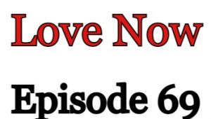 Love Now Episode 69 English Subbed Watch Online