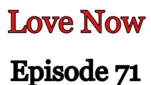 Love Now Episode 71 English Subbed Watch Online