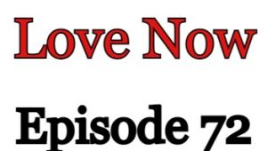 Love Now Episode 72 English Subbed Watch Online