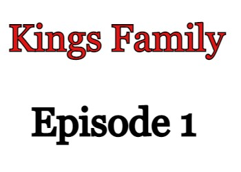 Kings Family Episode 1 English Subbed Watch Online