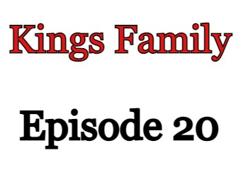 Kings Family Episode 20 English Subbed Watch Online
