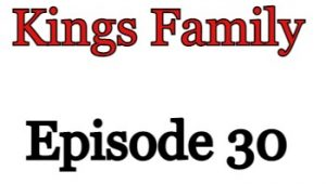 Kings Family Episode 30 English Subbed Watch Online