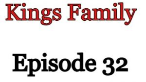 Kings Family Episode 32 English Subbed Watch Online