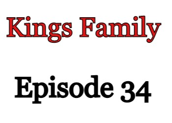 Kings Family Episode 34 English Subbed Watch Online