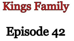 Kings Family Episode 42 English Subbed Watch Online