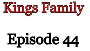 Kings Family Episode 44 English Subbed Watch Online