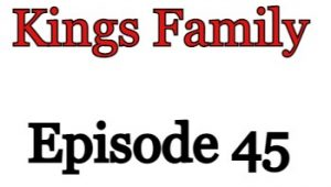 Kings Family Episode 45 English Subbed Watch Online