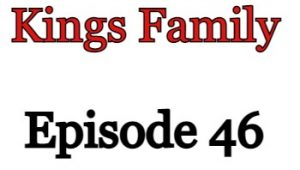 Kings Family Episode 46 English Subbed Watch Online