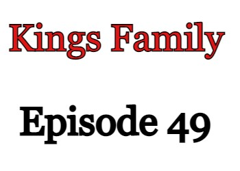 Kings Family Episode 49 English Subbed Watch Online